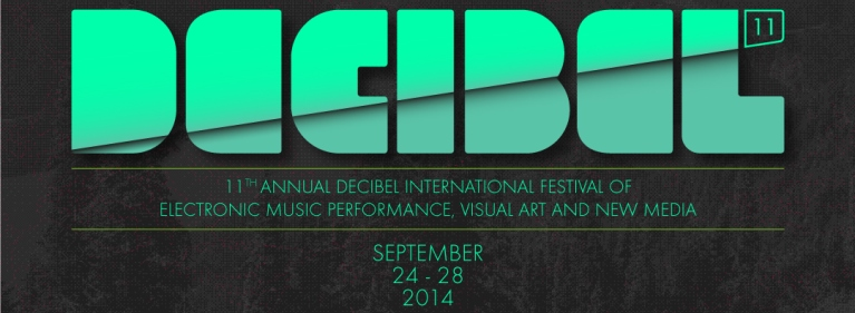 11th Annual Decibel Festival